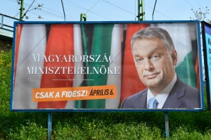 HUNGARY'S PRIME MINISTER. ONLY FIDESZ! APRIL 6. (Orange Files photo)