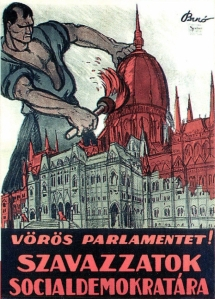 Painting the Hungarian Parliament Building red. Hungarian Social Democratic Party poster from early 1919.